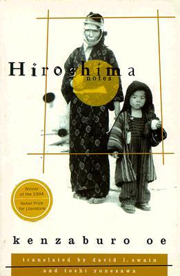 Hiroshima Notes By Oe, Kenzaburo/ Swain, David L. (TRN)/ Yonezawa, Toshi (TRN)/ Swain, David L./ Yonezawa, Toshi