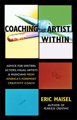 Coaching The Artist Within By Maisel, Eric